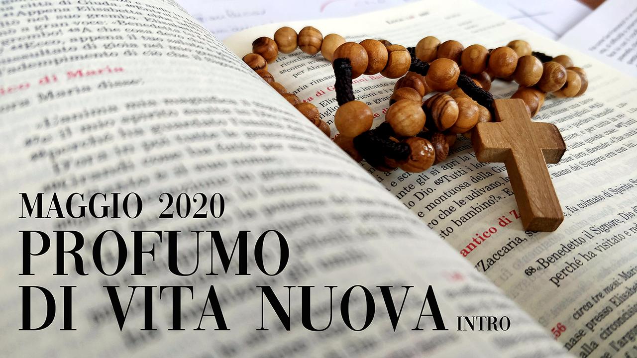 Maggio 2020: Profumo di vita nuova
